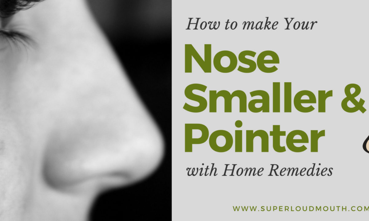 How To Make Your Nose Smaller And Pointer Overnight Naturally