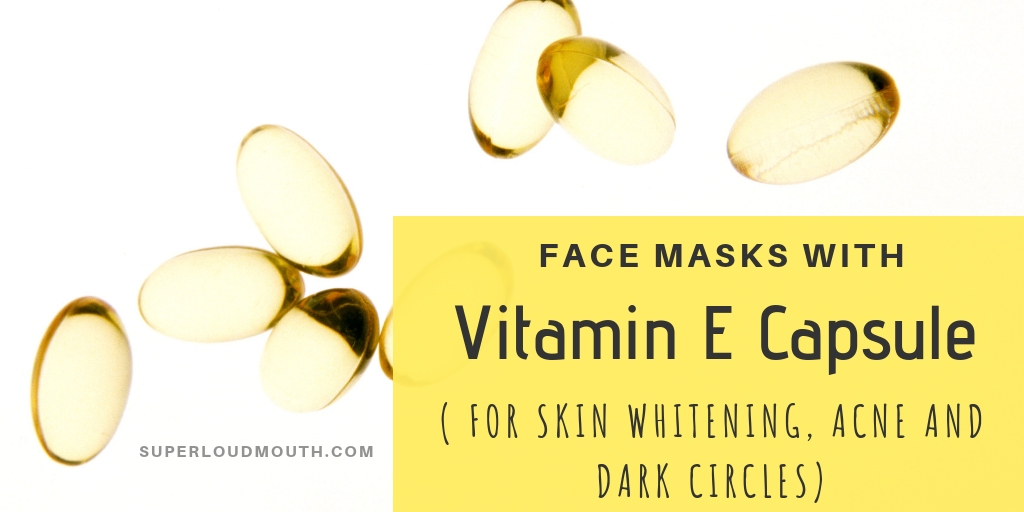 FACE MASKS With vitamin e capsules for skin whitening, acne and dark circles