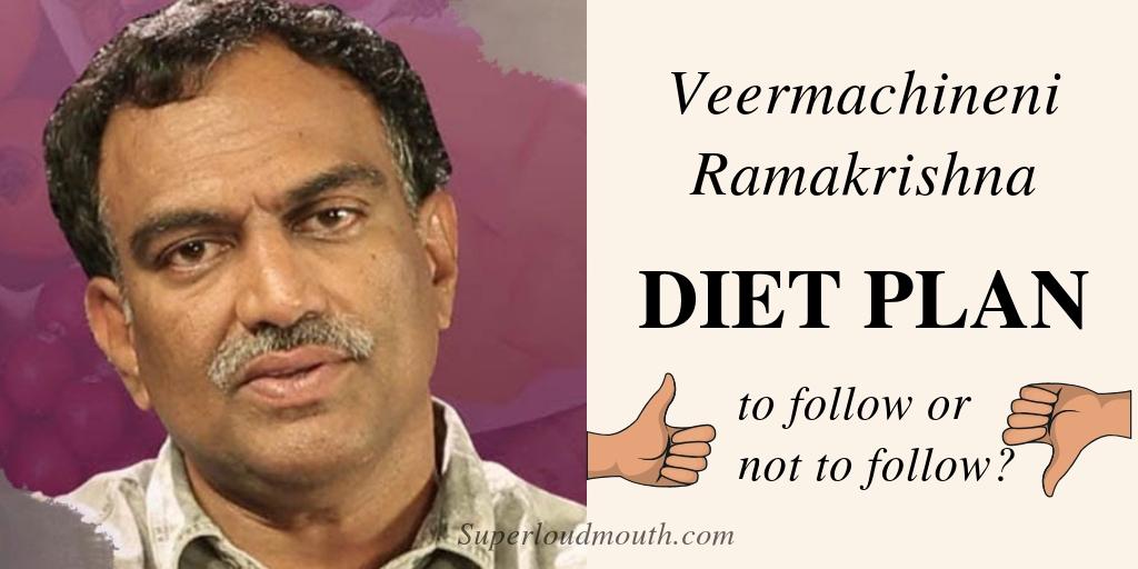 Veeramachaneni Ramakrishna Diet Plan For Weight Loss Does It Work